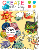 Create with Clay: Projects K-3