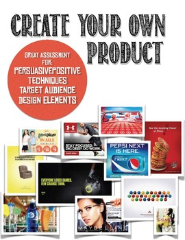 Persuasion & Advertising Unit Piece: Create YOUR OWN Product