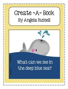 Create A Book  ~What Can We See In The Deep Blue Sea?