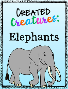 Created Creatures: Elephants