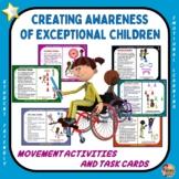 Creating Awareness of  Exceptional Children- Movement Acti