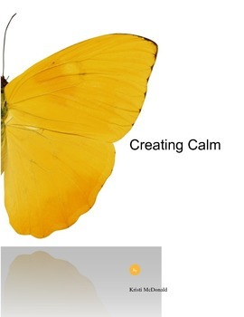 Creating Calm : Guide to Using Yoga in the Classroom