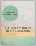 Creating Connections: Six Word Memoirs in the Classroom