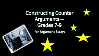 Creating Counter Arguments—Grades 7-9