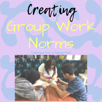 Creating Group Work Norms | Classroom Management Activity