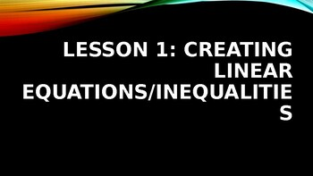 Creating Linear Equations and Inequalities Powerpoint