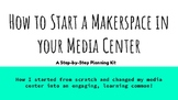 Creating Makerspaces in your Media Center