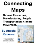 Creating Maps: Natural Resources, Transportation, Manufacturing and more!