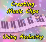 Creating Music Clips Using Audacity