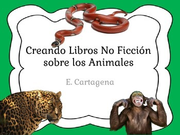 Creating NonFiction books about Animals Spanish Version