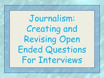 Creating Open Ended Question for Interviews