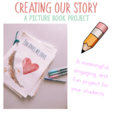 Creating Our Story: A Picture Book Project