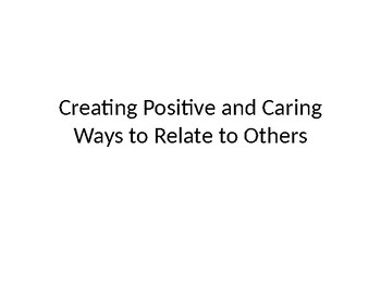 Creating Positive and Caring Relationships