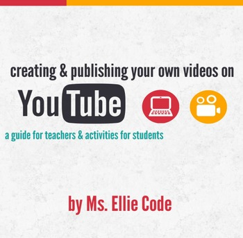 Creating & Publishing Your Own Videos on YouTube