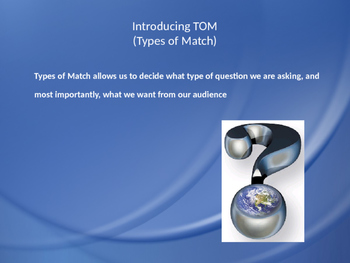 Creating Questions using TOM (Types of Match)