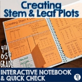 Creating Stem & Leaf Plots Interactive Notebook & Quick Check TEKS 4.9A & 5.9A