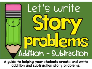 Creating Story Problems: A Guide and Resources for Story Problem Writing