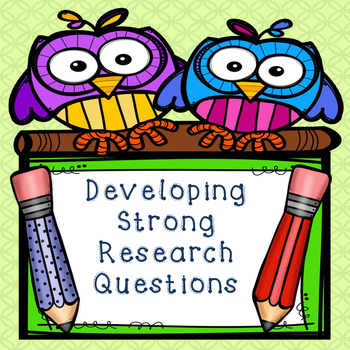 Creating Strong Research Questions Handout and Checklist: