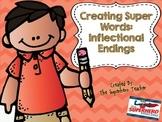 Creating Super Words: Inflectional Endings -ed -est -ing -er