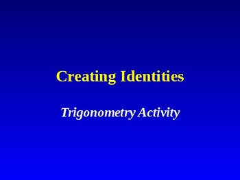 Creating Trig Identities