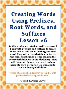 Creating Words Using Prefixes, Root Words, and Suffixes Lesson #6