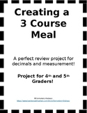 Designing a 3 Course Meal using Conversions and Decimals!