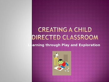 Creating a Child Directed Classroom
