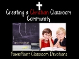 Creating a Christian Classroom Community PowerPoint Devotions