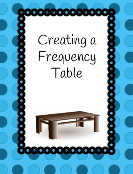 Creating a Frequency Table