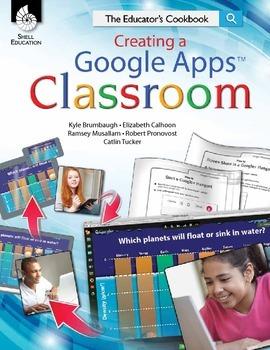 Creating a Google Apps Classroom: The Educator's Cookbook (eBook)