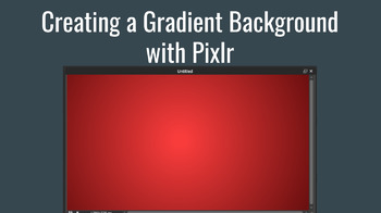 Creating a Gradient Background with Pixlr - Great for TPT Sellers
