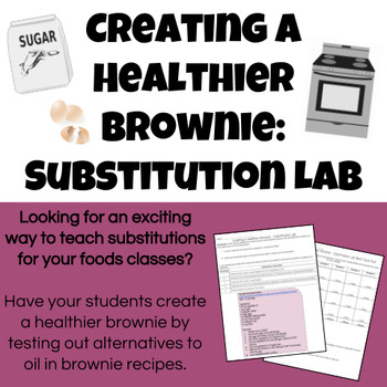 Creating a Healthier Brownie - Substitution Lab