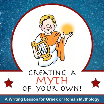 Creating a Myth of Your Own - A Mythology Writing Lesson