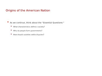 Creating a Nation: Early Beginnings-PowerPoint