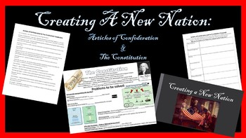 Creating a New Nation: Articles of Confederation & The Constitution Unit Bundle