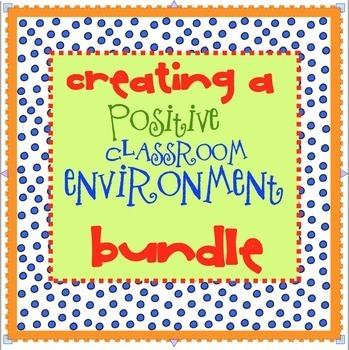 Creating a Positive Classroom Environment BUNDLE