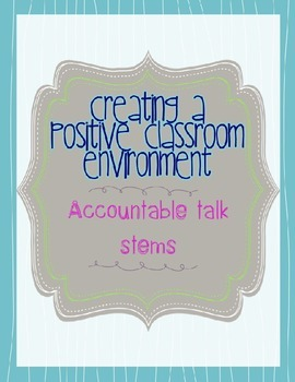 Creating a Positive Classroom Environment with Accountable Talk Stems