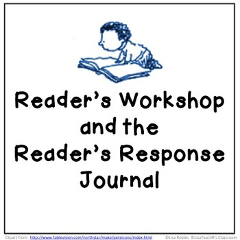 Creating a Reader's Workshop and the Role of the Reader's Response Journal