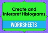 Creating and Interpreting Histograms Worksheets