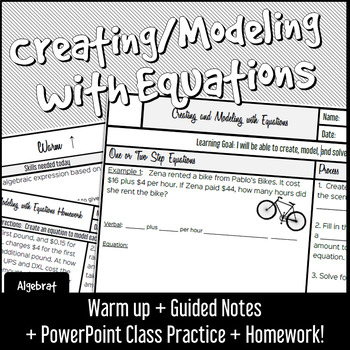 Creating and Modeling with Equations - Notes, Warm Up, Practice and Homework