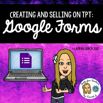 Creating and Selling Google Forms on TpT