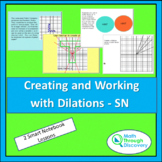 Creating and Working with Dilations - SN