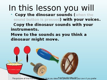 Creating dinosaur sounds and moving to them.