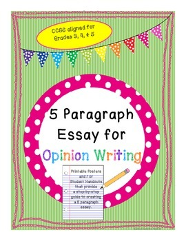 Creating the 5 Paragraph Essay for Opinion Writing - Posters / Student Handouts