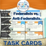 Creating the Constitution | Task Cards and Notes | Federalist | Anti Federalist