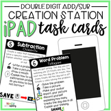 Creation Station iPad Task Cards Double Digit Addition & Subtraction