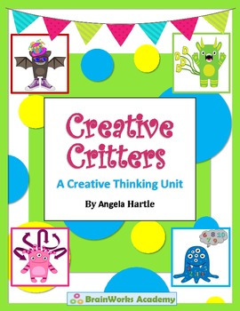 Creative Critters - A Creative Thinking Unit