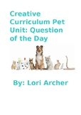 Creative Curriculam Pet Unit: Question of the Day