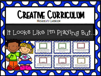 Creative Curriculum  It Looks Like I'm Playing But.. Posters