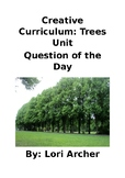 Creative Curriculum-Tree Unit: Questions of the Day
